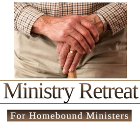 Retreat for Ministers to Homebound