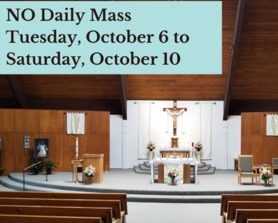 No Daily Mass (one week)