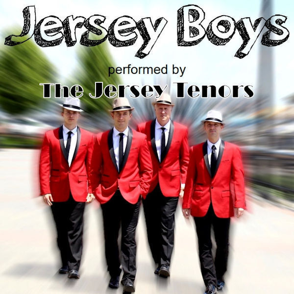 Jersey Boys by The Jersey Tenors