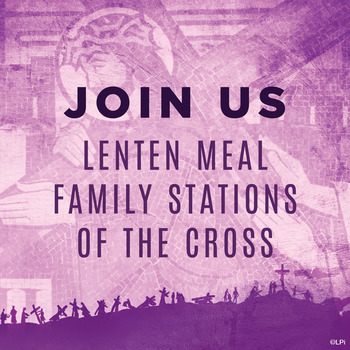 CANCELLED: Lenten Meal/Family Stations
