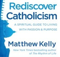 "Fall Book Study - Adult Enrichment: ""Rediscover Catholicism"" by Matthew Kelly!"