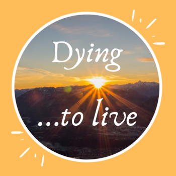 Fr. George Presents: Dying to Self...So You Can Truly Live