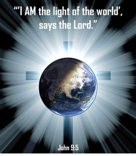 """'I AM the light of the world', says the Lord."""