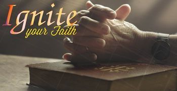 Ignite Your Faith - REGISTER HERE