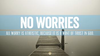 """""""Do not worry about your life"""""""
