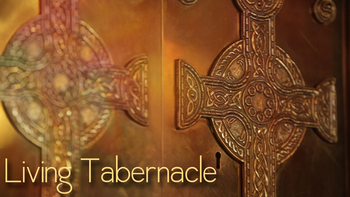 Living Tabernacles