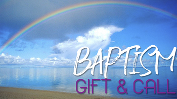 Baptism: Gift and Call