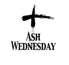 Ash Wednesday - mass at 7:30am & 7:00pm