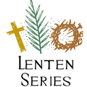 Lenten Series: The Passion Of Christ