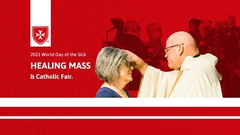 World Day of the Sick Healing Mass & Catholic Fair w/ the Order of Malta