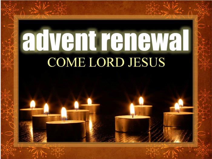 Advent Renewal: Come Lord Jesus