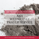 Ash Wednesday Prayer Service