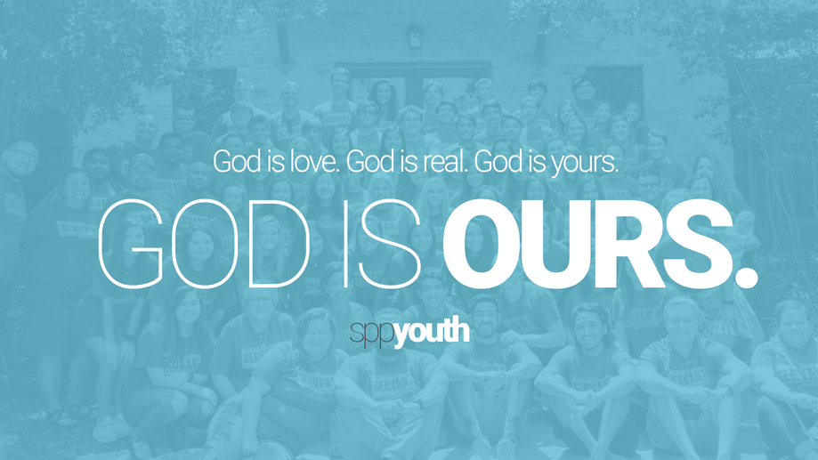 God is Love. God is Real. God is Yours. God is Ours.