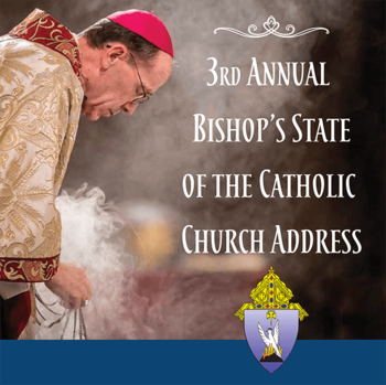 3rd Annual Bishop's State of the Catholic Church Address