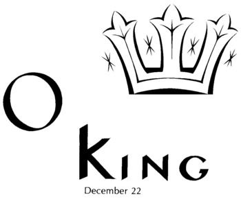 Advent Antiphon Reflection: O King