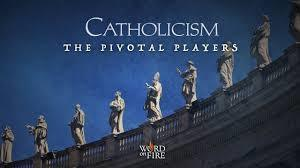 Bishop Robert Barron's CATHOLICISM: The Pivotal Players