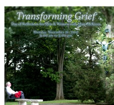 FREE Retreat: Transforming Grief, A Day of Reflection for Men & Women
