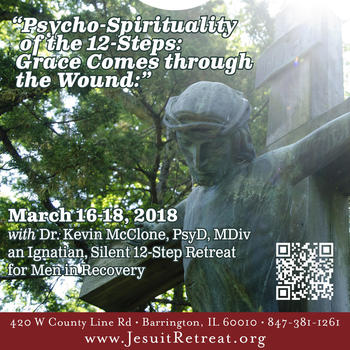 Retreat: Psycho-Spirituality of the 12 steps: Grace comes through the Wound - A Men's Retreat