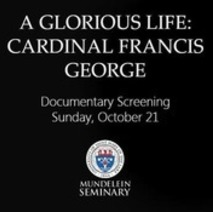 A Glorious Life: Cardinal Francis George: Free Movie Premier Screening