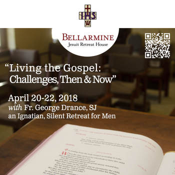 Living the Gospel: Challenges, Then & Now - 3 day retreat