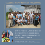 Fr. Dennis O'Brien's 4oth Anniversary Celebration