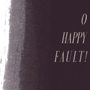 O Happy Fault, Young Adult Holy Week Retreat
