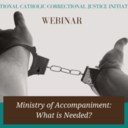 """Ministry of Accompaniment: What's Needed?"" Webinar"
