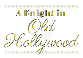 A Knight In Old Hollywood – Annual Silent and Live Auction