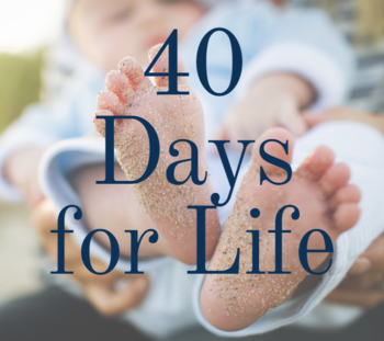 40 Days for Life Spring 2021 Campaign Kickoff
