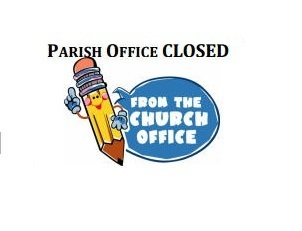 Parish offices closed - Monday & Tuesday