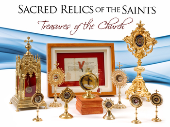 Exposition of Sacred Relics - Treasures of the Church