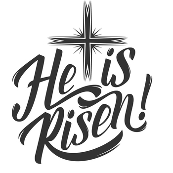 Happy Easter - He is RISEN