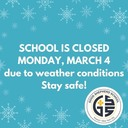 School Closed Monday March 4, 2019
