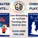GSS Theater Presents... The Christmas Plays LIVE! Tune in on YouTube - Tuesday, Dec 22nd at 7pm