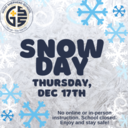 Snow Day - Thursday, Dec 17th