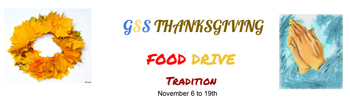 GSS Annual Thanksgiving Food Drive November 6th - 19th!