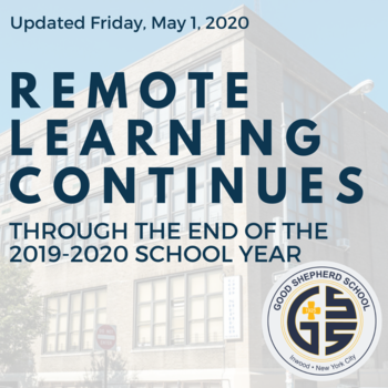 Remote Learning Continues through the end of the 2019-2020 School Year