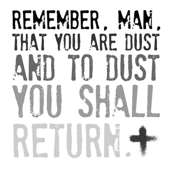 We are dust, and unto dust we shall return