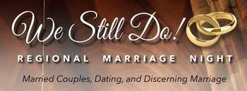 Regional Marriage Event (Married, Dating, Couples Discerning Marriage)