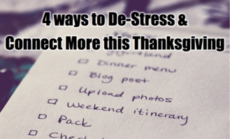 4 ways to De-Stress & Connect More this Thanksgiving