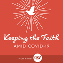 Keeping the Faith amid COVID-19