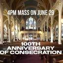 Centennial Anniversary Mass Celebrating our Windows and Consecration!