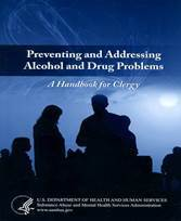Preventing and Addressing Alcohol and Drug Problems: A Handbook for Clergy