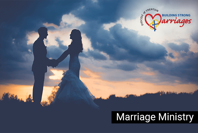Building strong Christian, Catholic marriages, Diocese of Trenton, Central New Jersey