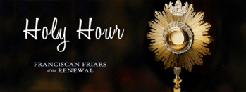 YA Holy Hour with the Franciscan Friars of the Renewal