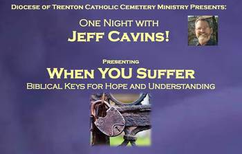 One Night with Jeff Cavins! When YOU Suffer: Biblical Keys for Hope and Understanding