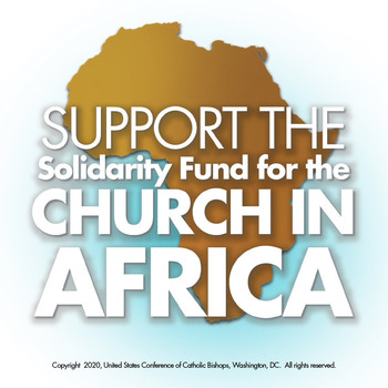 Solidarity Fund for the Church in Africa Begins March 21, 2021