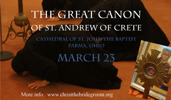 Lenten Prayer Opportunity: Great Canon of St. Andrew of Crete