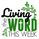 Living the Word - THE MOST HOLY BODY AND BLOOD OF CHRIST