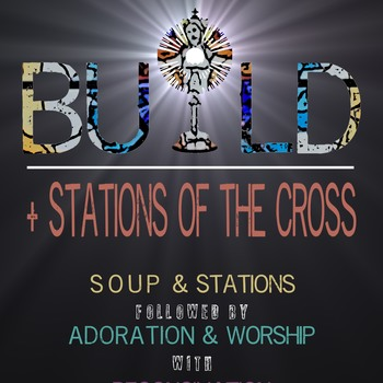 BUILD Night + Stations of the Cross
